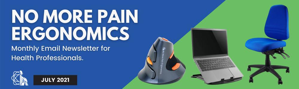 No More Pain Ergonomics Newsletter - July 2021